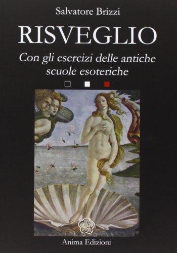 Risveglio. Con esercizi delle antiche scuole esoteriche por Salvatore Brizzi