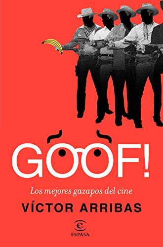 GOOF! Los mejores gazapos del cine (Fuera de colección) por Víctor Arribas Vega