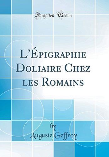 L'Epigraphie Doliaire Chez Les Romains (Classic Reprint)