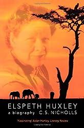 ELSPETH HUXLEY: A Biography