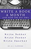 Write a Book a Month (And Keep the Day Job!): Write Better