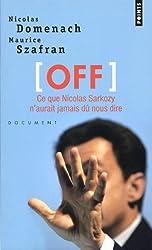 OFF : Ce que Nicolas Sarkozy n'aurait jamais dû nous dire