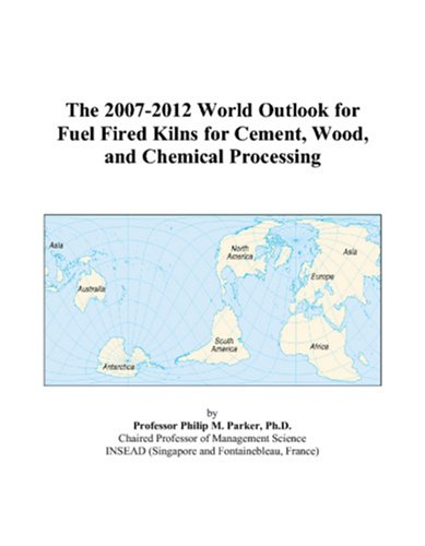 The 2007-2012 World Outlook for Fuel Fired Kilns for Cement, Wood, and Chemical Processing