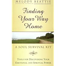 Finding Your Way Home: A Soul Survival Kit by Melody Beattie (2010-05-18)