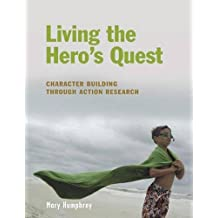Living the Hero's Quest: Character Building through Action Research