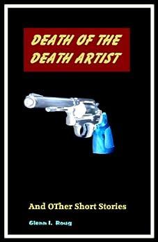 Death of the Death Artist by [Roug, Glenn I.]
