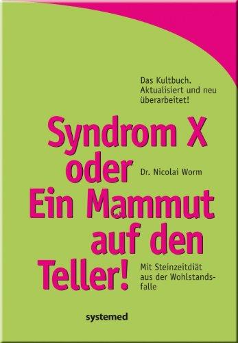 Abbildung: Syndrom X oder Ein Mammut auf den Teller! Mit Steinzeitdiät aus der Wohlstandsfalle