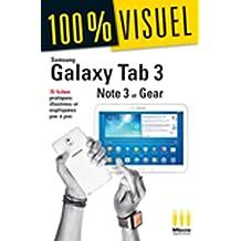 Samsung Galaxy Tab3/Note3/Gear: 70 fiches pratiques illustrées et expliquées pas à pas