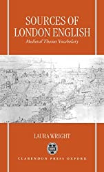Sources of London English: Medieval Thames Vocabulary