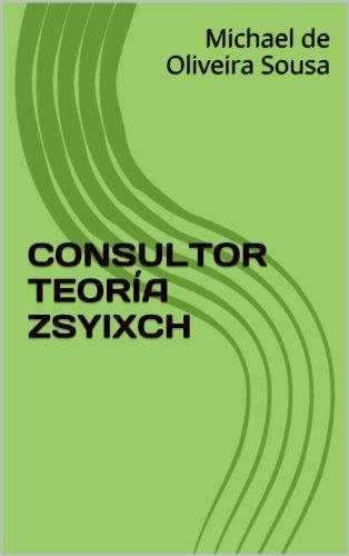 CONSULTOR TEORÍA ZSYIXCH por Michael de Oliveira Sousa