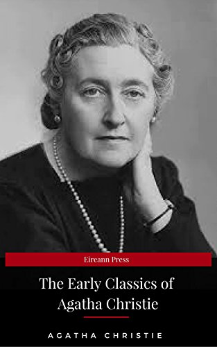 The Early Classics of Agatha Christie (English Edition)