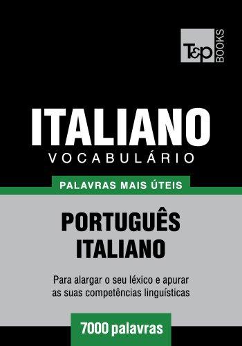 Vocabulário Português-Italiano - 7000 palavras mais úteis (Portuguese Edition) por Andrey Taranov