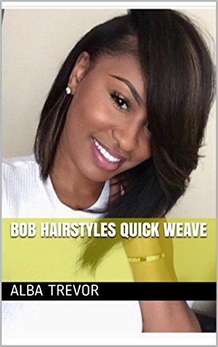 Outstanding Bob Hairstyles Quick Weave Ebook Alba Trevor Amazon Co Uk Schematic Wiring Diagrams Amerangerunnerswayorg