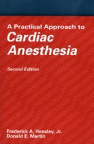 Practical Approach to Cardiac Anesthesia by Little Brown and Company (1995-01-15)