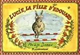 Lucie, la fille d'Edouard | Dumas, Philippe (1940-....). Illustrateur