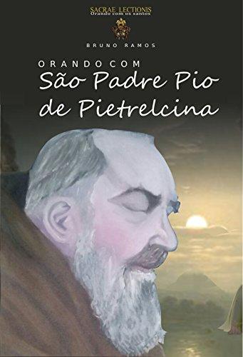 orando-com-sao-padre-pio-de-pietrelcina-oracoes-e-novena-orando-com-os-santos-livro-1-portuguese-edi