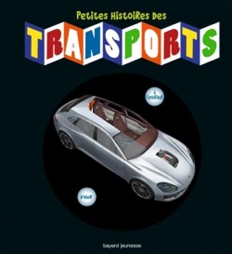 Petites histoires des transports: Ou comment ont évolué les moyens de transport depuis leur invention par Pierre LEFEVRE