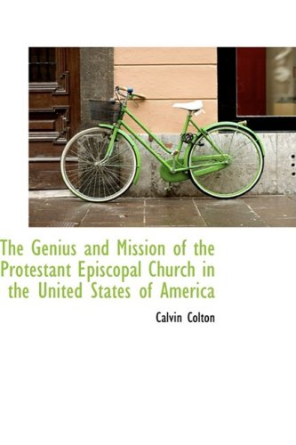 The Genius and Mission of the Protestant Episcopal Church in the United States of America