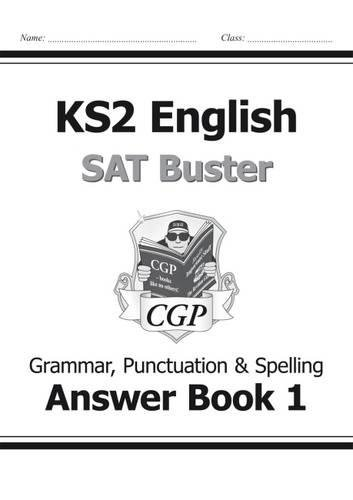 KS2 English SAT Buster Book 1 Answers - Grammar, Punctuation & Spelling (for the 2018 tests) (Answer Book)