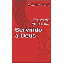 Servindo a Deus: Textos de Autoajuda (Portuguese Edition)