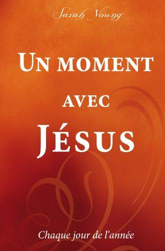 Un moment avec Jésus (French Edition)