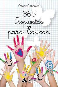 365 Propuestas Para Educar por Óscar González Vázquez