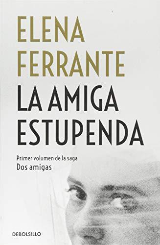 La amiga estupenda (Dos amigas 1) (BEST SELLER) por Elena Ferrante