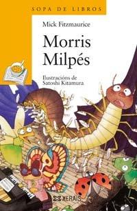 Morris Milpés (Infantil E Xuvenil - Sopa De Libros - De 6 Anos En Diante) por Mick Fitzmaurice