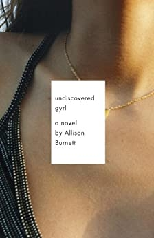 Undiscovered Gyrl: The novel that inspired the movie ASK ME ANYTHING (Vintage Contemporaries) de [Burnett, Allison]