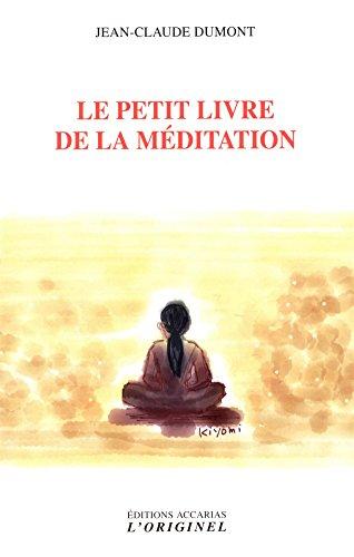 Le petit livre de la méditation par Jean-Claude Dumont