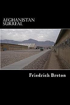 Afghanistan surreal. Wahrnehmungen eines deutschen Soldaten