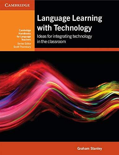 Language Learning with Technology (Cambridge Handbooks for Language Teachers)