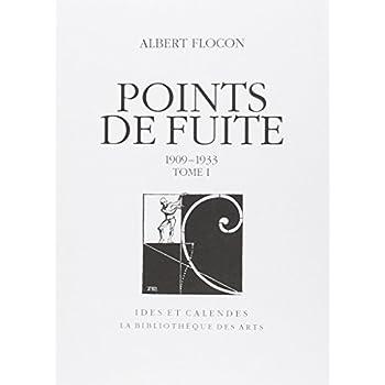 Points de fuite (livre non massicoté), 1909-1933, tome I