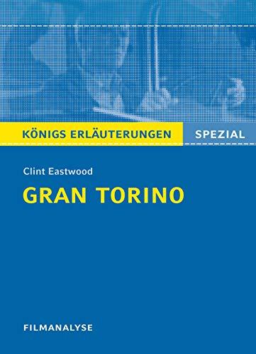 Gran Torino. Königs Erläuterungen.: Filmanalyse und Interpretation (Königs Erläuterungen Spezial)