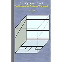 3D Squash 2 in 1 Tacticboard and Training Workbook: Tactics/strategies/drills for trainer/coaches, notebook, training, exercise, exercises, drills, ... tactic, competition, match, bestseller