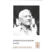 Komponisten in Bayern. Band 52: Josef Anton Riedl