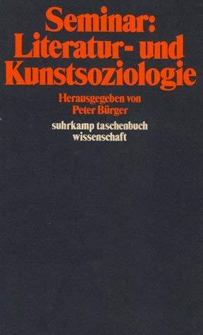 Seminar: Literatur- und Kunstsoziologie. (=surkamp taschenbuch wissenschaft 245)