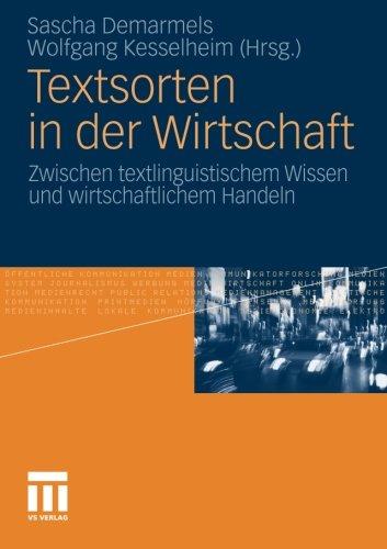 Textsorten in der Wirtschaft: Zwischen textlinguistischem Wissen und wirtschaftlichem Handeln