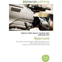 Bigas Luna: Film director, Cinema of Spain, 1960s, Conceptual art, The Ages of Lulu, Huevos de oro, Film producer, The Tit and the Moon, Jamón, jamón