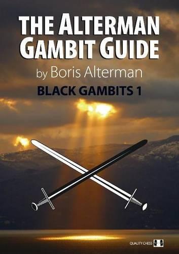 The Alterman Gambit Guide: Black Gambits 1 (Grandmaster Repertoire Series)
