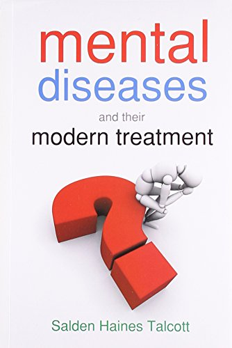 Mental Diseases and their Modern Treatment: 1