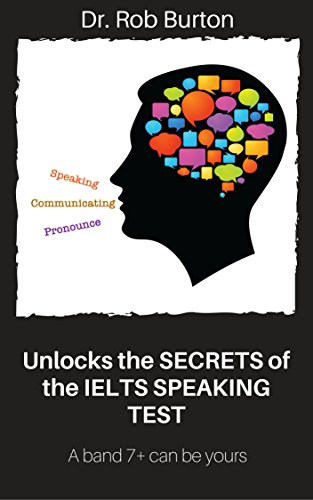 unlocks-the-secrets-of-the-ielts-speaking-test-a-band-7-can-be-yours-english-edition