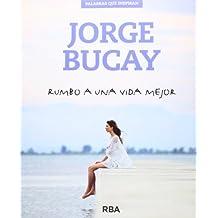 Rumbo A Una Vida Mejor (BIBLIOTECA BUCAY)