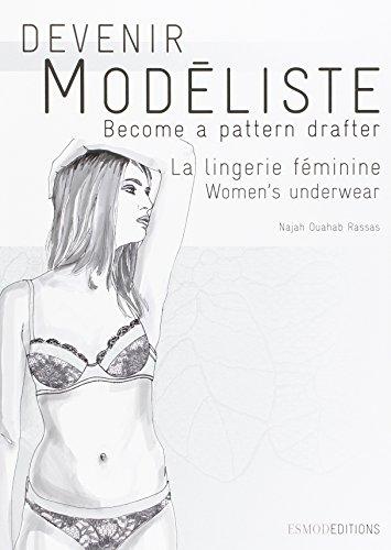 Devenir modéliste la lingerie féminine: Become a pattern drafter. Women's underwear. par Najah Ouahab Rassas