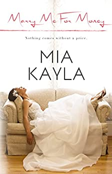 Marry Me for Money (Forever After Novel Book 1) by [Kayla, Mia]