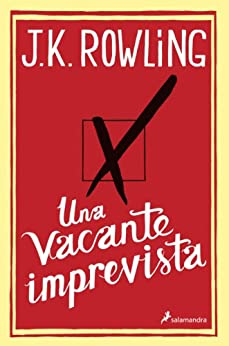 Una vacante imprevista (Novela) (Spanish Edition) by [Rowling, J.K.]