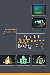 Spatial Augmented Reality: Merging Real and Virtual Worlds: A Modern Approach to Augmented Reality