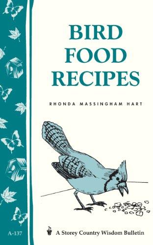 Bird Food Recipes: Storey Country Wisdom Bulletin