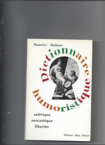 Dictionnaire humoristique, satirique, sarcastique et libertin.