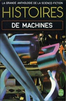 La grande anthologie de la science-fiction : Histoires de machines. par Lion Miller